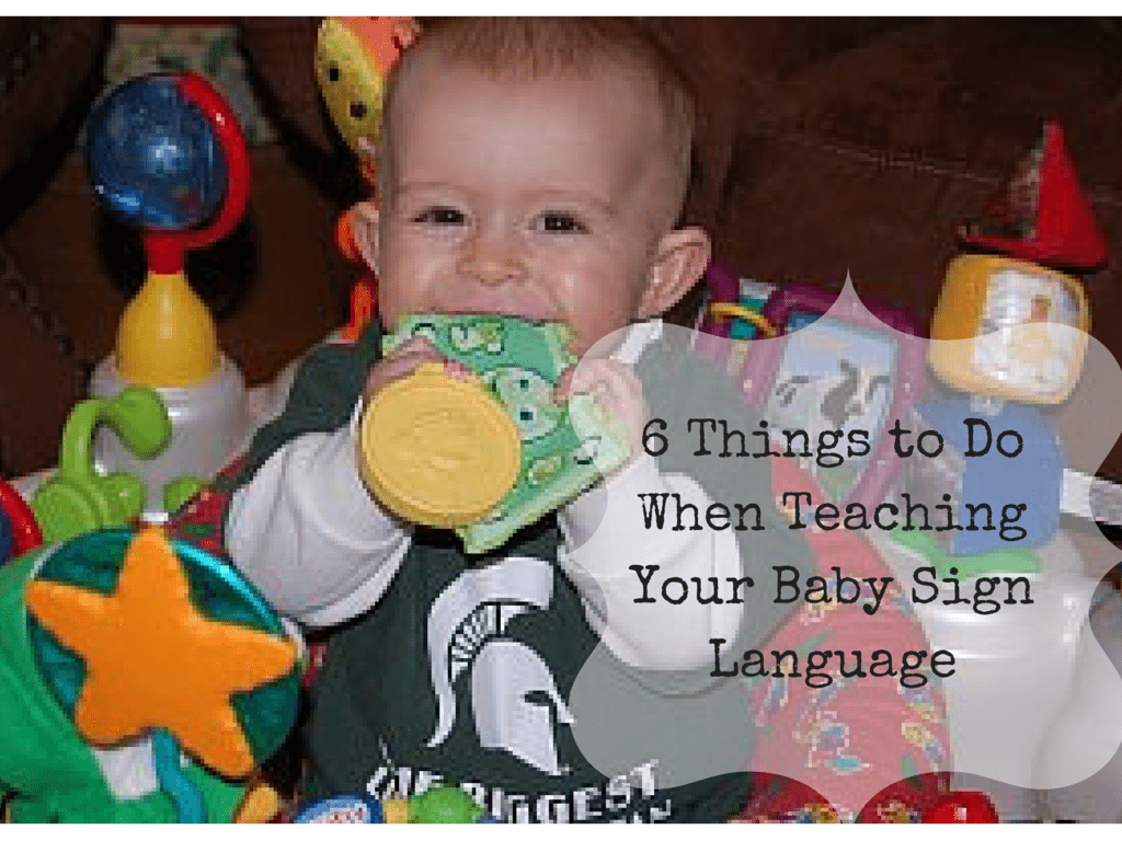 6 Things to Do When Teaching Your Baby Sign Language