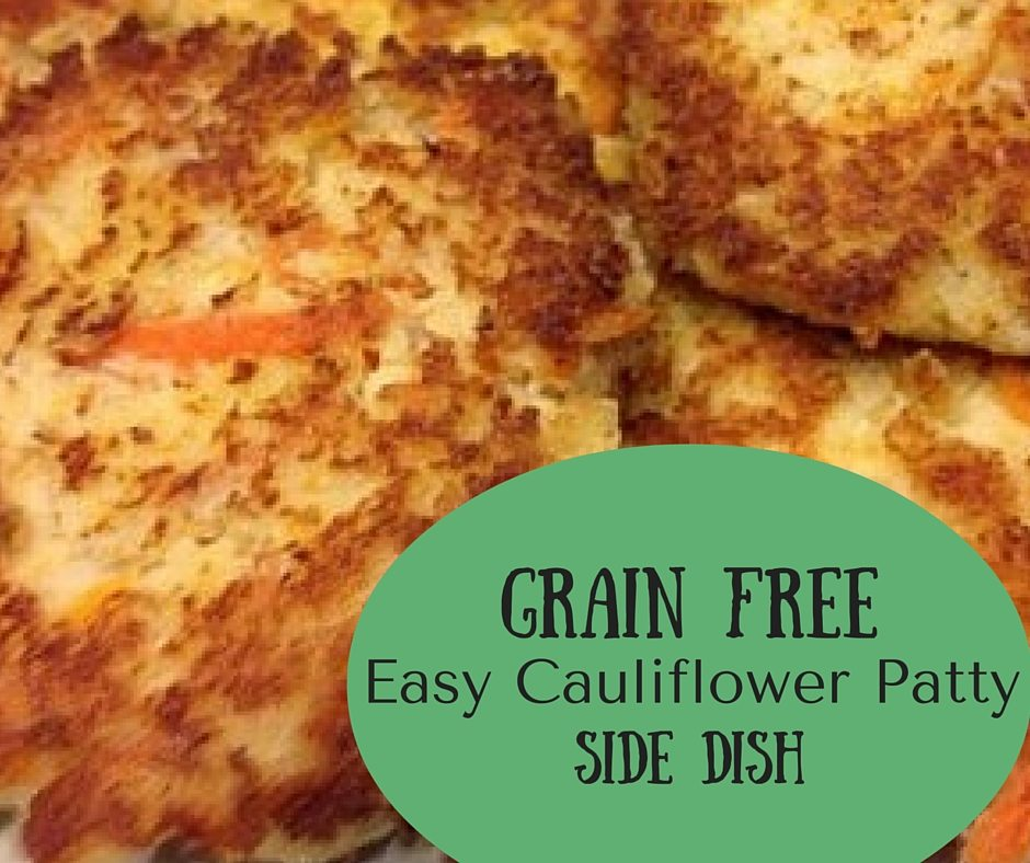 Grain Free Easy Cauliflower Patty Side Dish