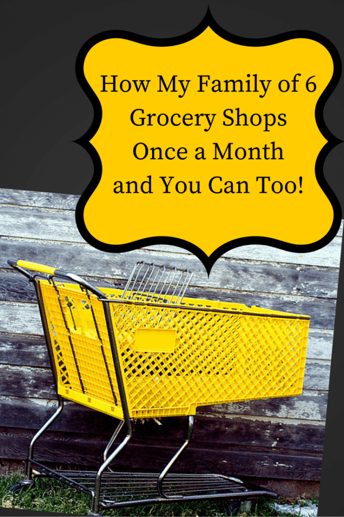 How My Family of 6 Grocery Shops Once a Month and You Can Too! How to Save Money and Time