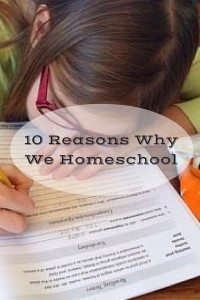 10 Reasons Why We Homeschool - Need Encouragement or Thinking about Homeschooling? Lessons learned from a busy, work at home mom of four kids 10 and under