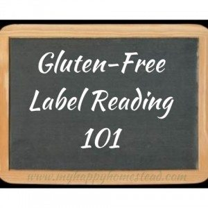 What is gluten anyways? How to Read a Gluten Free Label - Join Us as we walk you through label reading 101