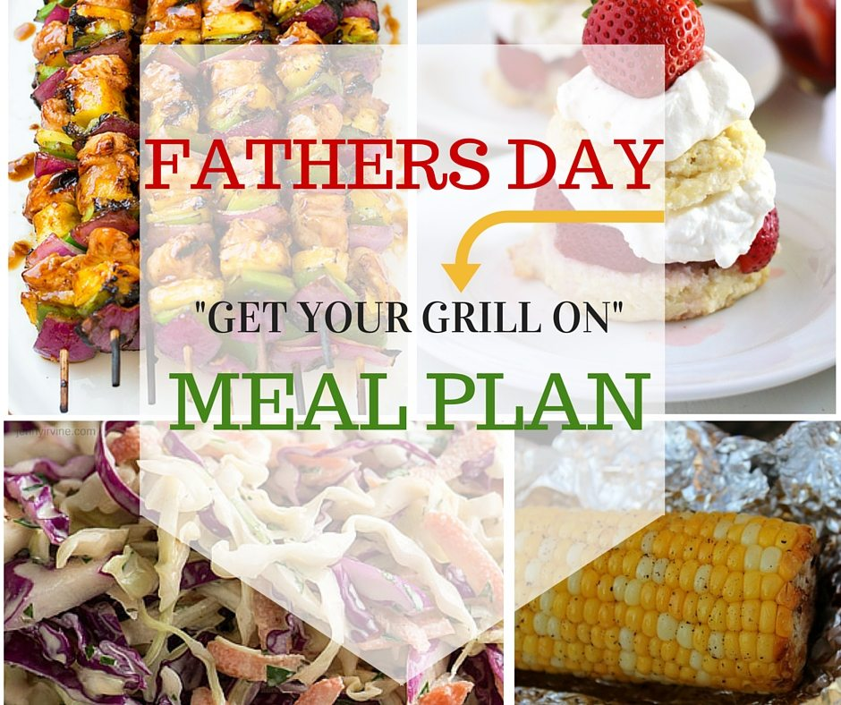 FATHERS DAY-GET-YOUR-GRILL ON - MEAL PLAN- AND GIFT IDEAS FOR DAD